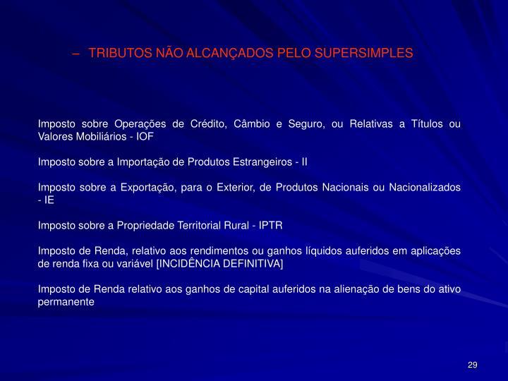 TRIBUTOS NÃO ALCANÇADOS PELO SUPERSIMPLES