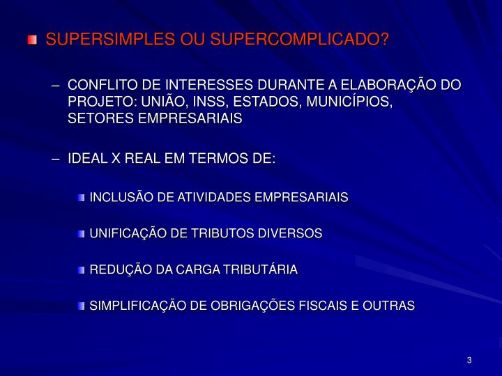 SUPERSIMPLES OU SUPERCOMPLICADO?