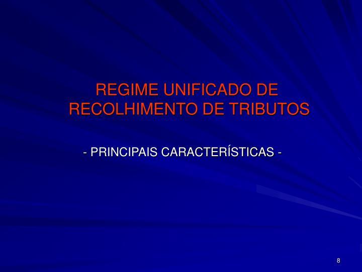 REGIME UNIFICADO DE RECOLHIMENTO DE TRIBUTOS
