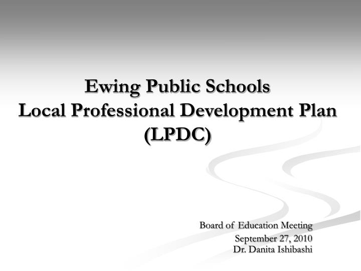 Ewing public schools local professional development plan lpdc l.jpg