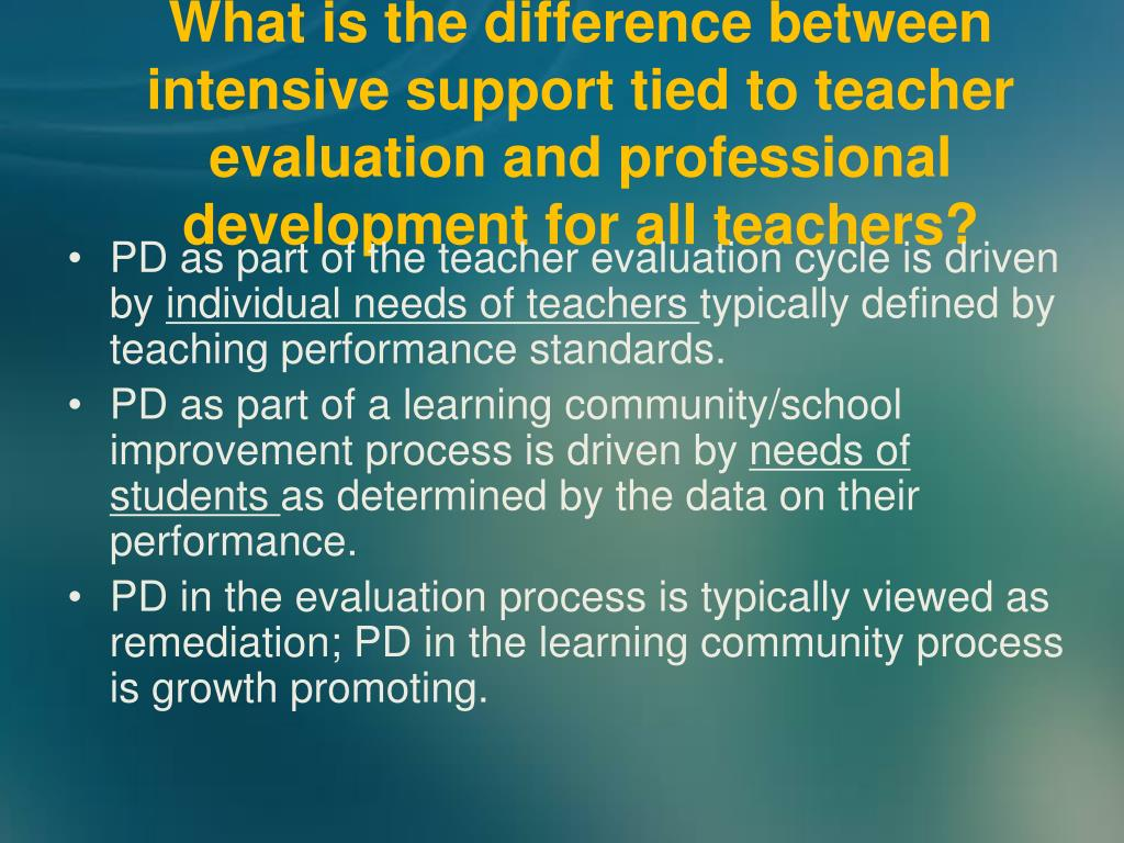 What is the difference between intensive support tied to teacher evaluation and professional development for all teachers?