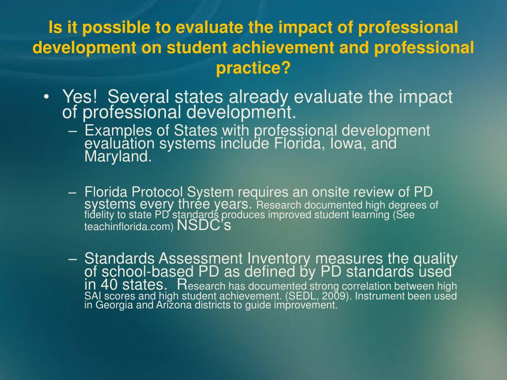 Is it possible to evaluate the impact of professional development on student achievement and professional practice?