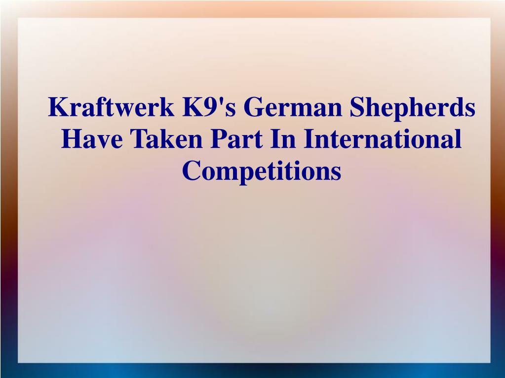 Kraftwerk K9's German Shepherds Have Taken Part In International Competitions