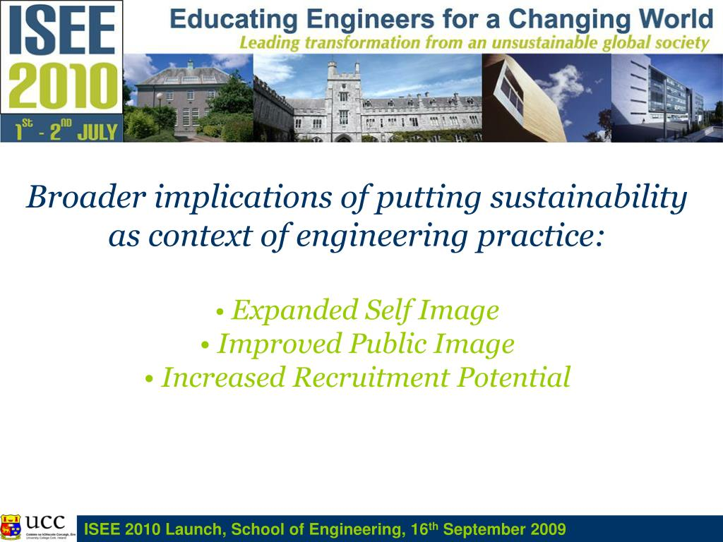 Broader implications of putting sustainability as context of engineering practice:
