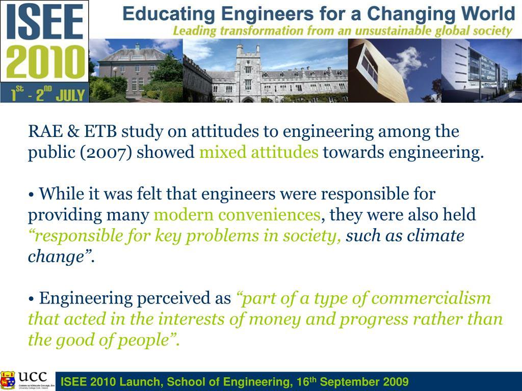RAE & ETB study on attitudes to engineering among the public (2007) showed