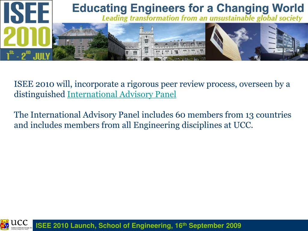 ISEE 2010 will, incorporate a rigorous peer review process, overseen by a distinguished