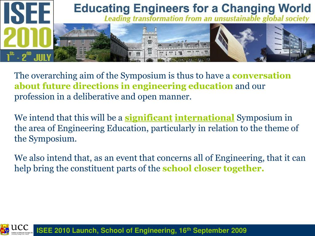 The overarching aim of the Symposium is thus to have a