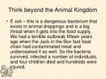 think beyond the animal kingdom