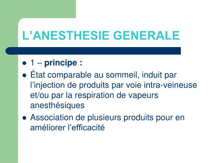 L'ANESTHESIE GENERALE