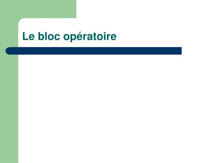 Le bloc opératoire
