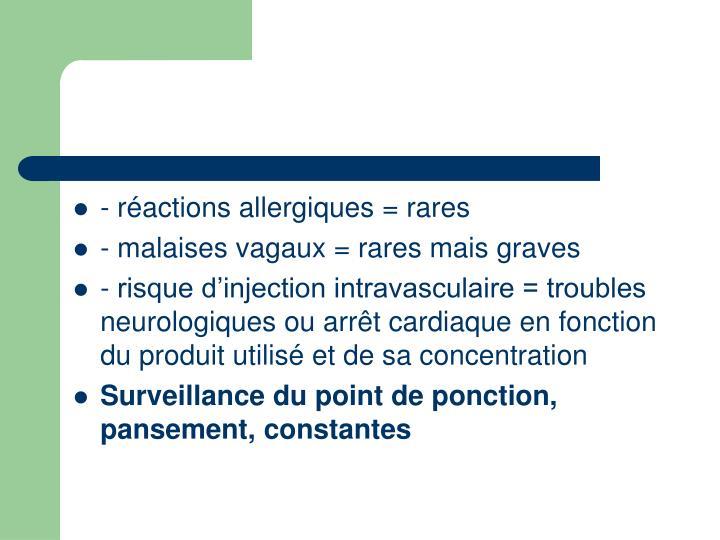 - réactions allergiques = rares