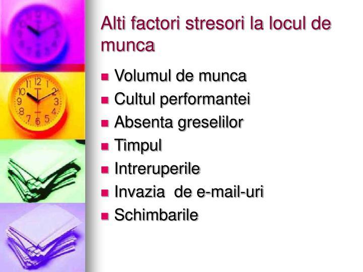 Alti factori stresori la locul de munca