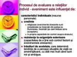 procesul de evaluare a rela iilor individ eveniment este influen at de