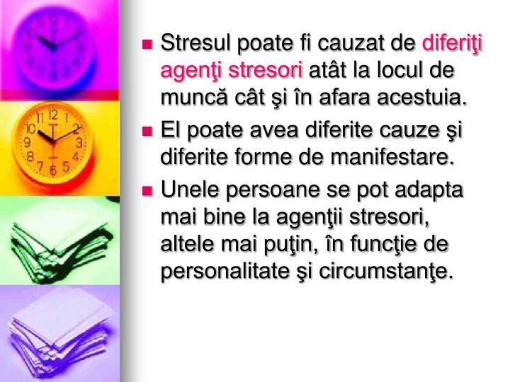 Stresul poate fi cauzat de