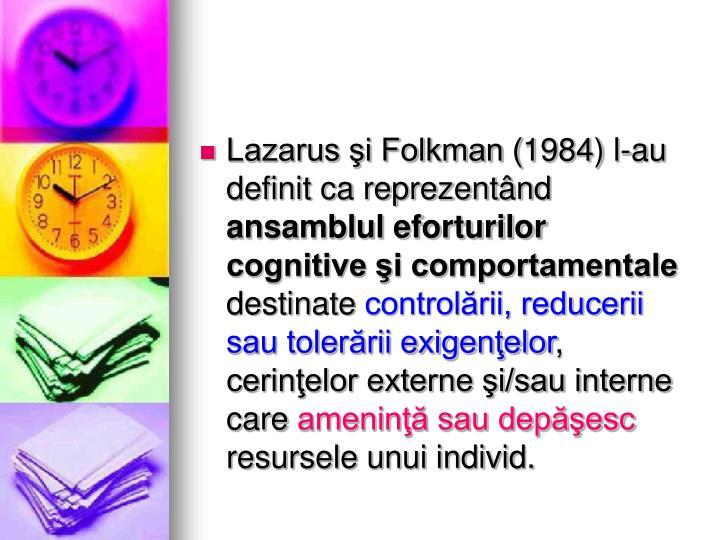 Lazarus şi Folkman (1984) l-au definit ca reprezentând