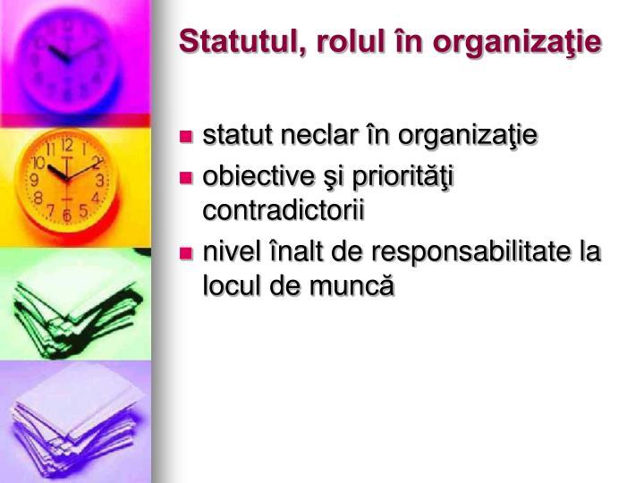 Statutul, rolul în organizaţie