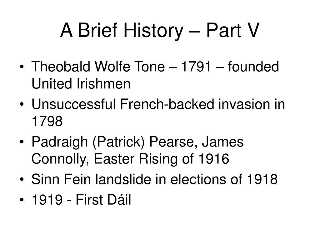 A Brief History – Part V