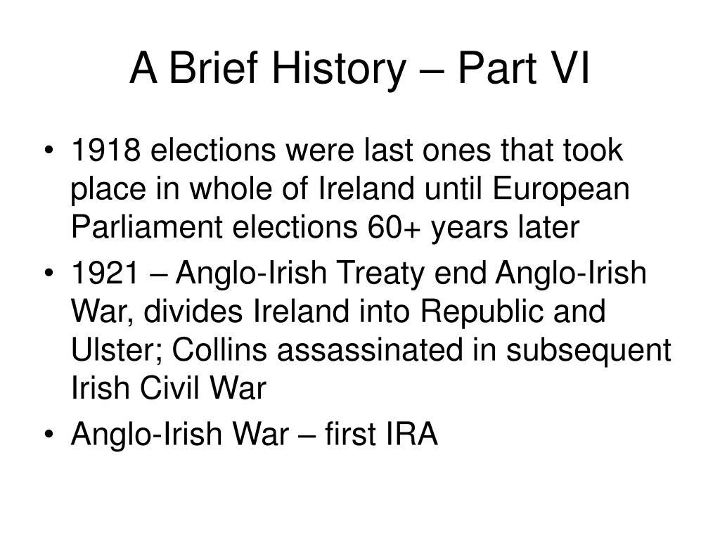 A Brief History – Part VI