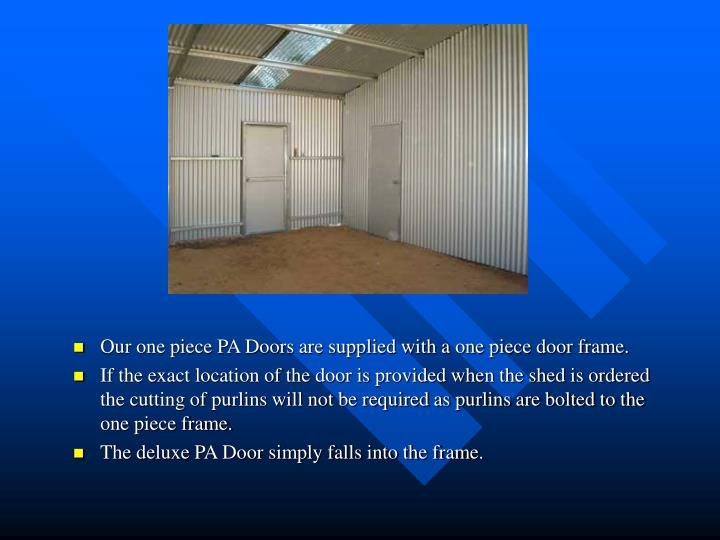 Our one piece PA Doors are supplied with a one piece door frame.