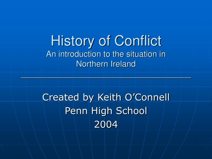 History of conflict an introduction to the situation in northern ireland l.jpg