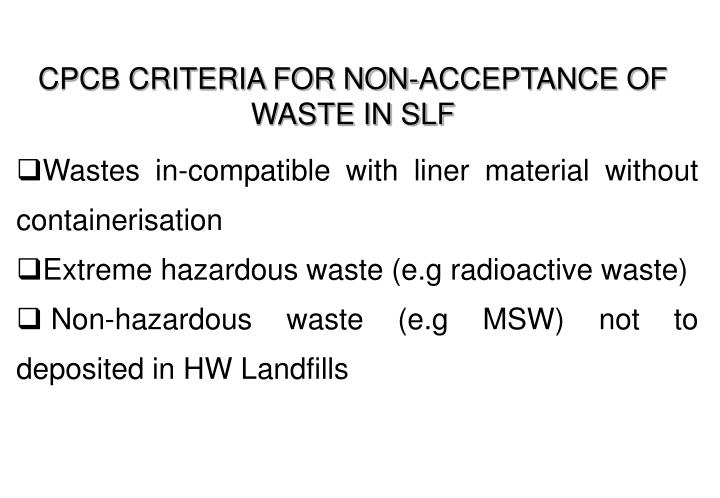 CPCB CRITERIA FOR NON-ACCEPTANCE OF WASTE IN SLF