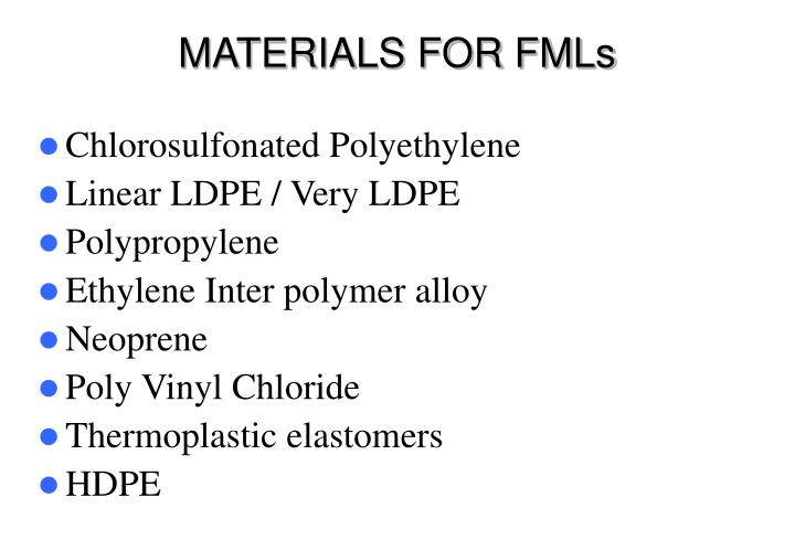 MATERIALS FOR FMLs