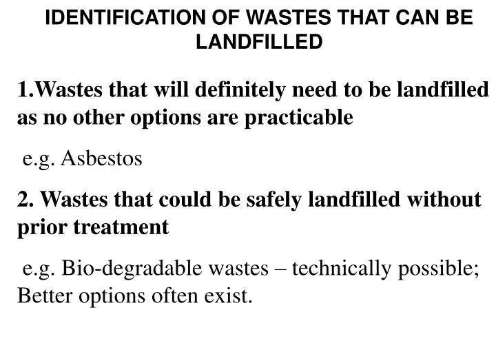 IDENTIFICATION OF WASTES THAT CAN BE LANDFILLED