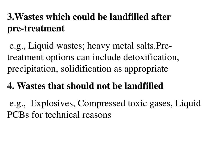 3.Wastes which could be landfilled after                pre-treatment