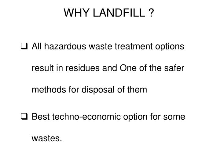 WHY LANDFILL ?