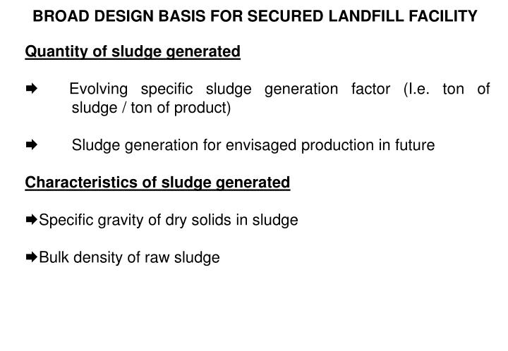 BROAD DESIGN BASIS FOR SECURED LANDFILL FACILITY