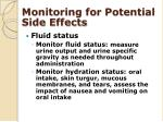 monitoring for potential side effects2