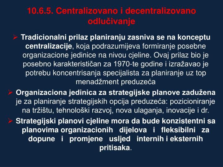 10.6.5. Centralizovano i decentralizovano odluivanje