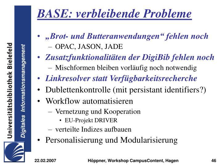BASE: verbleibende Probleme