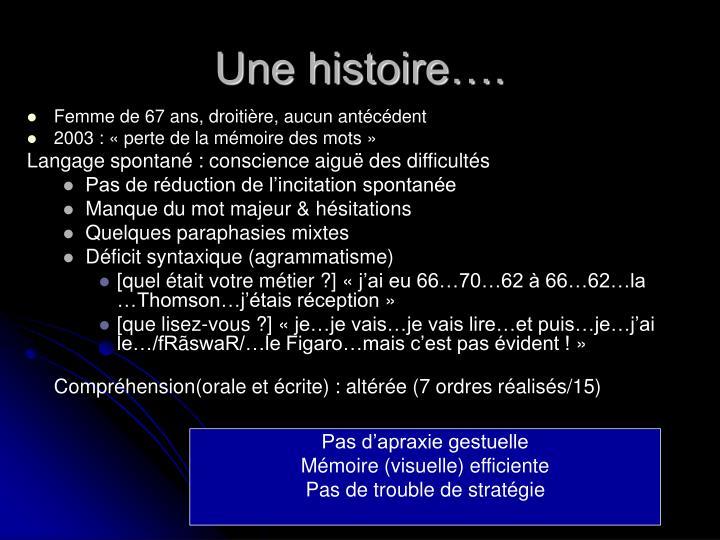 Une histoire….