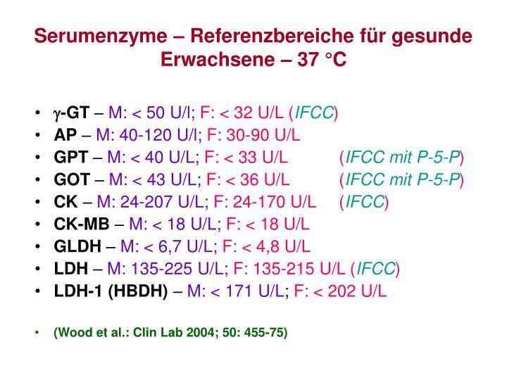 Serumenzyme – Referenzbereiche für gesunde Erwachsene – 37 °C