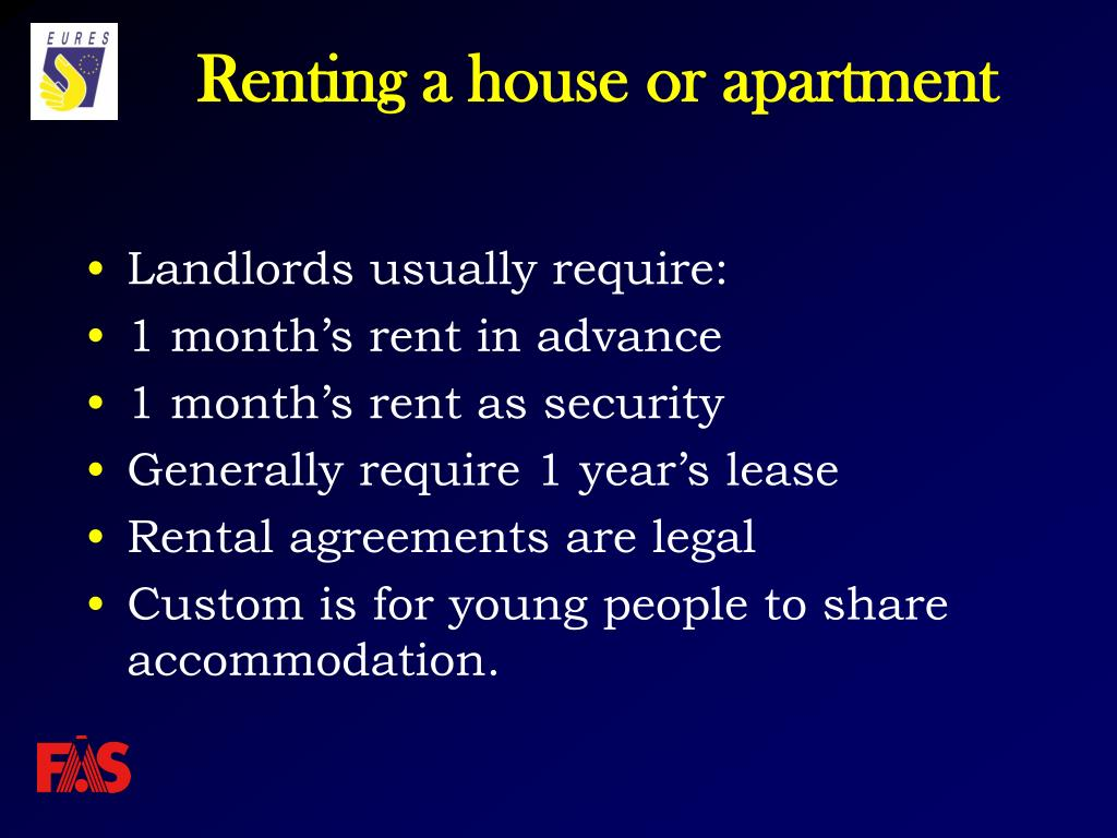 Landlords usually require: