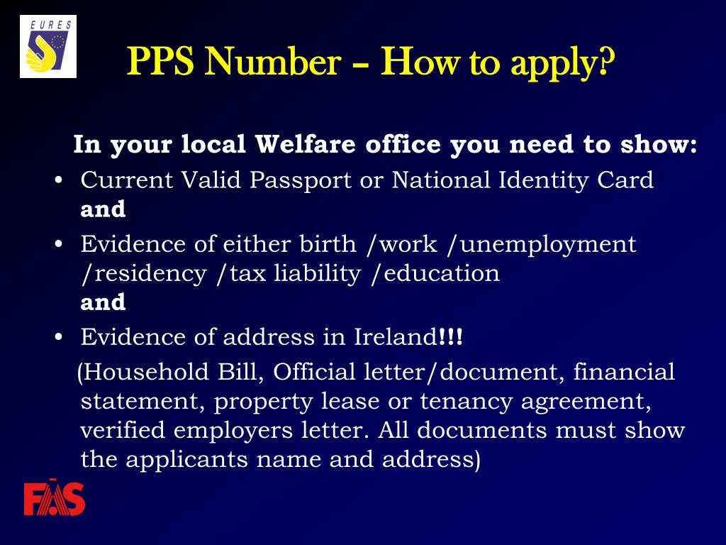 In your local Welfare office you need to show: