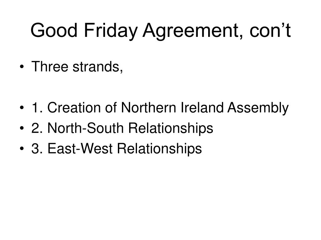 Good Friday Agreement, con't