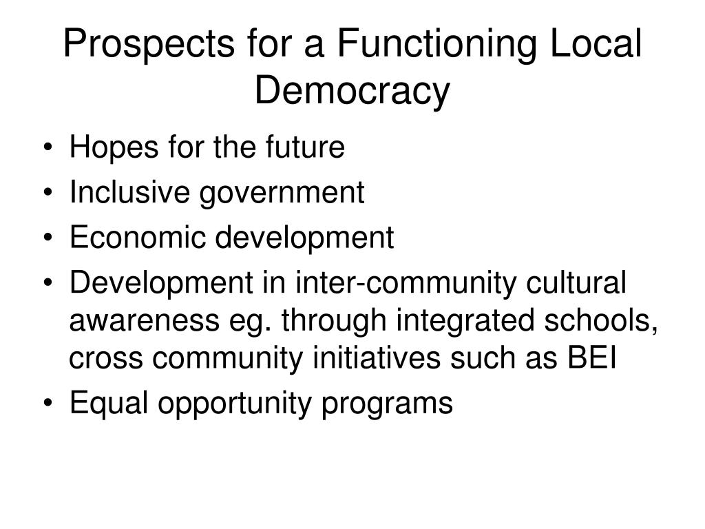 Prospects for a Functioning Local Democracy