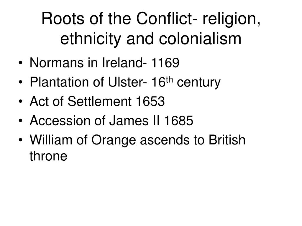 Roots of the Conflict- religion, ethnicity and colonialism