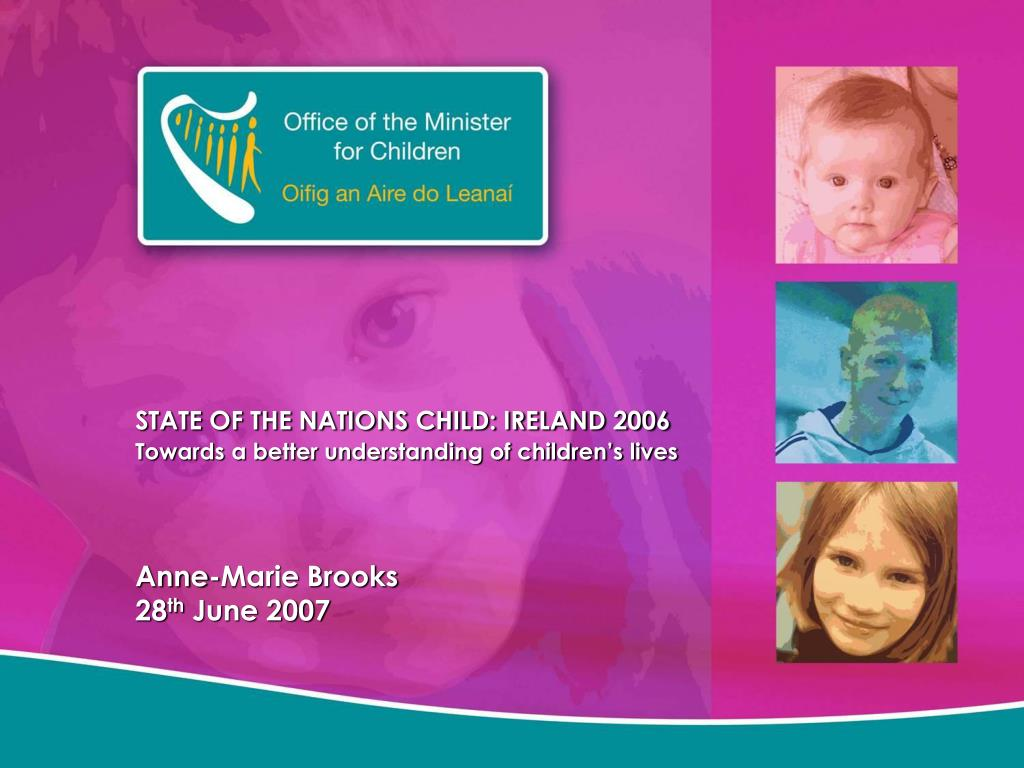 STATE OF THE NATIONS CHILD: IRELAND 2006