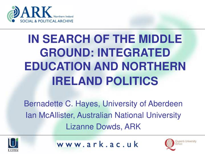 In search of the middle ground integrated education and northern ireland politics l.jpg