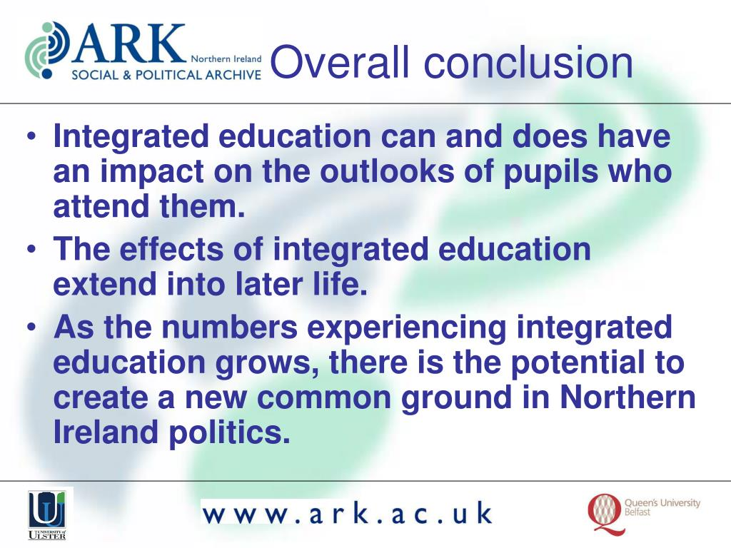 Integrated education can and does have an impact on the outlooks of pupils who attend them.