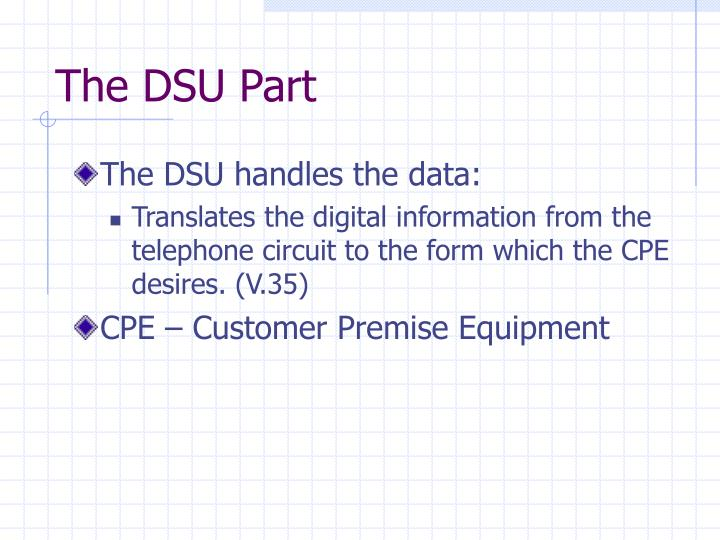 The DSU Part