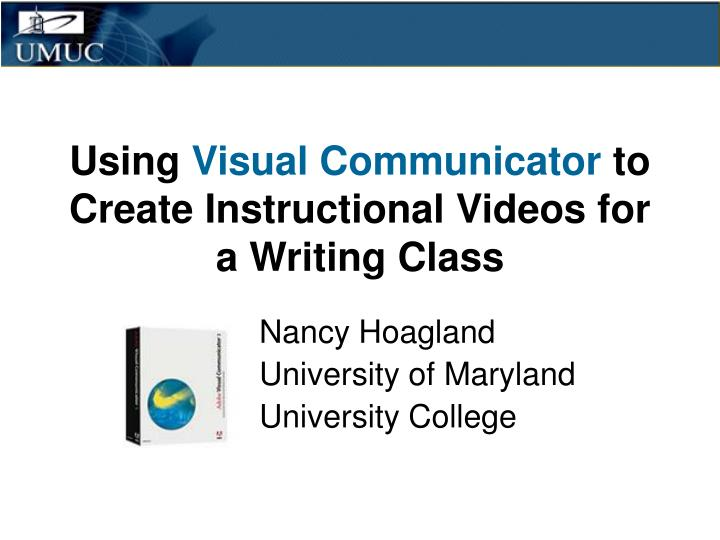 Using visual communicator to create instructional videos for a writing class