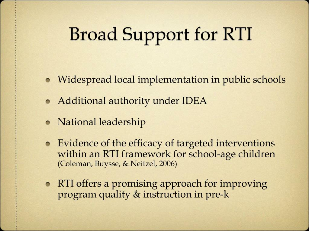 Broad Support for RTI