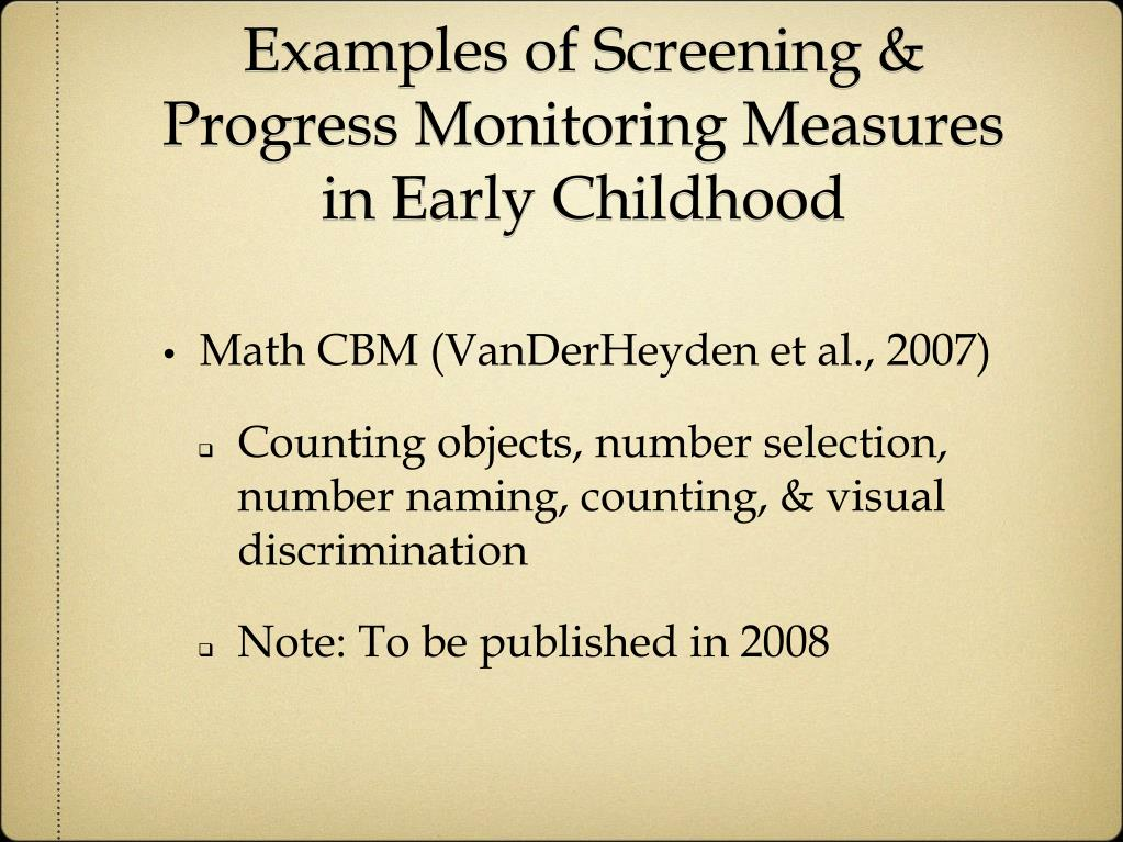 Examples of Screening & Progress Monitoring Measures in Early Childhood