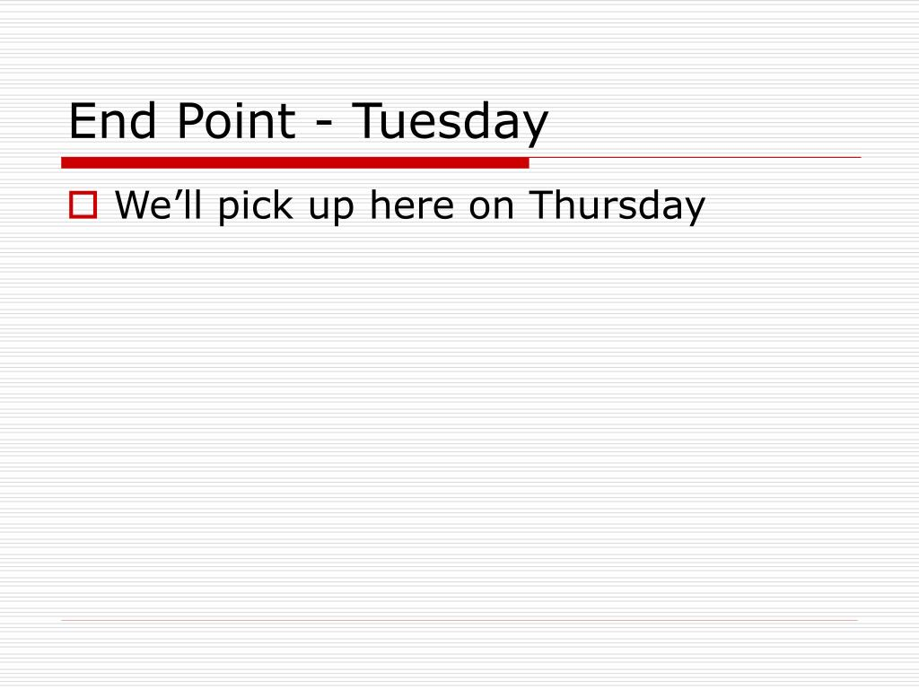 End Point - Tuesday