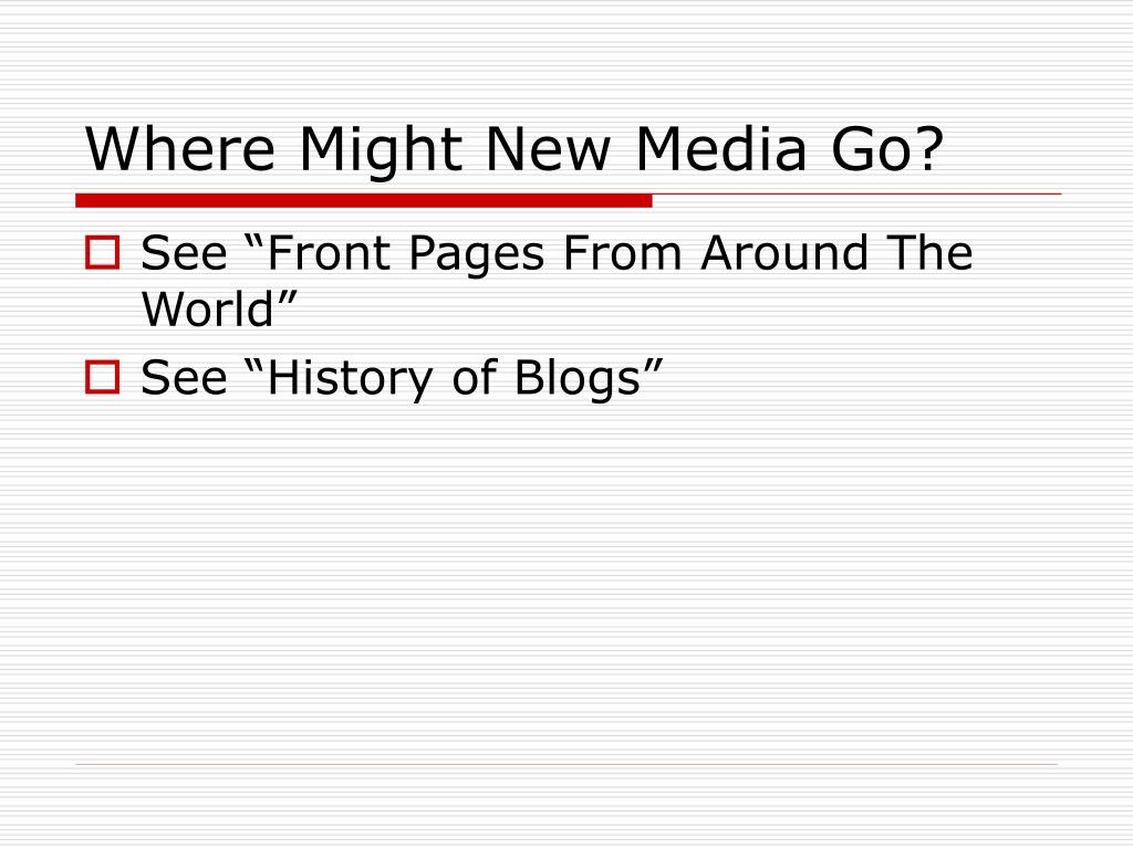 Where Might New Media Go?