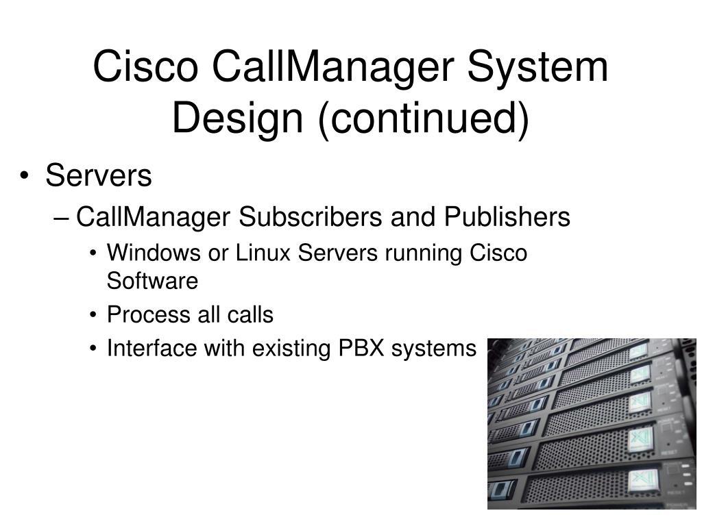 Cisco CallManager System Design (continued)